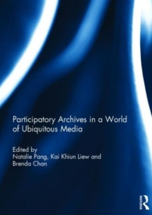 Participatory archives in a world of ubiquitous media, Hardback Book