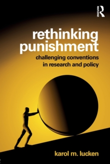 Rethinking Punishment : Challenging Conventions in Research and Policy, Paperback / softback Book