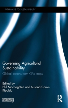 Governing Agricultural Sustainability : Global lessons from GM crops, Hardback Book