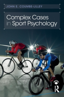 Complex Cases in Sport Psychology, Paperback / softback Book