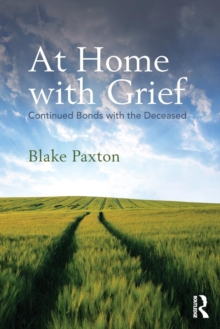 At Home with Grief : Continued Bonds with the Deceased, Paperback / softback Book