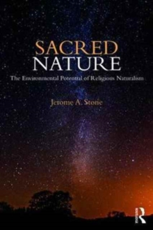 Sacred Nature : The Environmental Potential of Religious Naturalism, Paperback / softback Book