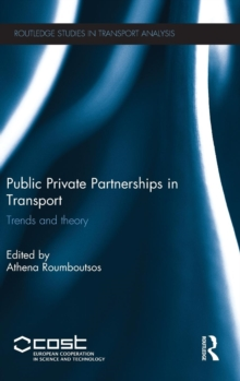 Public Private Partnerships in Transport : Trends and Theory, Hardback Book