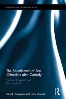 The Resettlement of Sex Offenders After Custody : Circles of Support and Accountability, Hardback Book