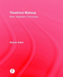 Theatrical Makeup : Basic Application Techniques, Hardback Book