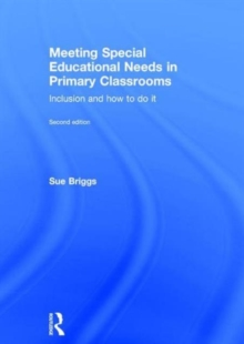Meeting Special Educational Needs in Primary Classrooms : Inclusion and how to do it, Hardback Book