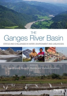 The Ganges River Basin : Status and Challenges in Water, Environment and Livelihoods, Hardback Book