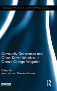 Community Governance and Citizen-Driven Initiatives in Climate Change Mitigation, Hardback Book