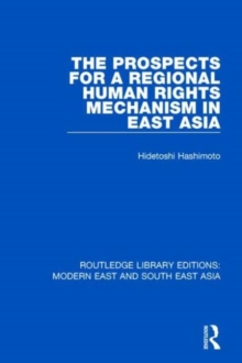 The Prospects for a Regional Human Rights Mechanism in East Asia, Hardback Book