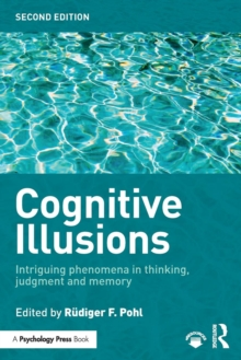 Cognitive Illusions : Intriguing Phenomena in Judgement, Thinking and Memory, Paperback / softback Book