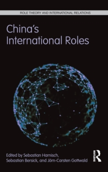 China's International Roles : Challenging or Supporting International Order?, Hardback Book