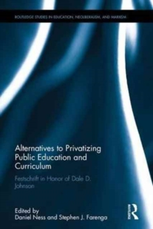 Alternatives to Privatizing Public Education and Curriculum : Festschrift in Honor of Dale D. Johnson, Hardback Book
