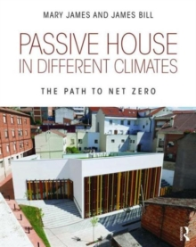 Passive House in Different Climates : The Path to Net Zero, Paperback Book