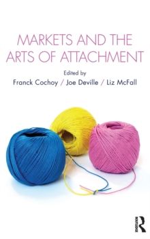 Markets and the Arts of Attachment, Hardback Book