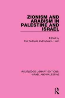 Zionism and Arabism in Palestine and Israel, Hardback Book