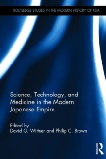 Science, Technology, and Medicine in the Modern Japanese Empire, Hardback Book