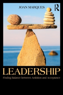 Leadership : Finding balance between ambition and acceptance, Paperback Book