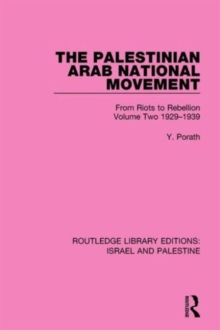 The Palestinian Arab National Movement, Volume 2: 1929-1939 : From Riots to Rebellion, Hardback Book