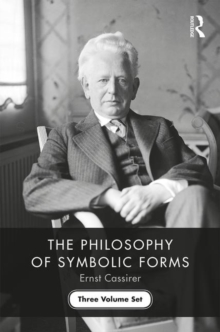 The Philosophy of Symbolic Forms : Three Volume Set, Hardback Book