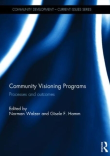 Community Visioning Programs : Processes and Outcomes, Hardback Book