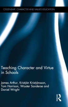 Teaching Character and Virtue in Schools, Hardback Book