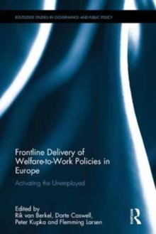 Frontline Delivery of Welfare-to-Work Policies in Europe : Activating the Unemployed, Hardback Book