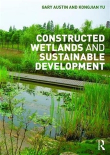 Constructed Wetlands and Sustainable Development, Paperback / softback Book