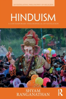 Hinduism : A Contemporary Philosophical Investigation, Paperback / softback Book