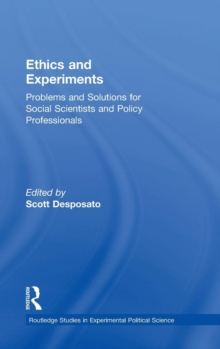 Ethics and Experiments : Problems and Solutions for Social Scientists and Policy Professionals, Hardback Book