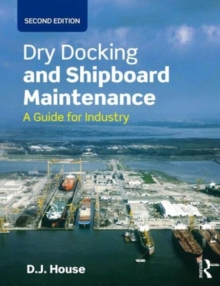 Dry Docking and Shipboard Maintenance : A Guide for Industry, Paperback / softback Book