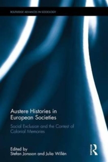 Austere Histories in European Societies : Social Exclusion and the Contest of Colonial Memories, Hardback Book