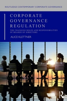 Corporate Governance Regulation : The changing roles and responsibilities of boards of directors, Paperback / softback Book