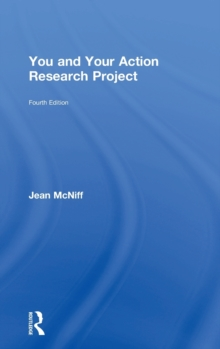 You and Your Action Research Project, Hardback Book