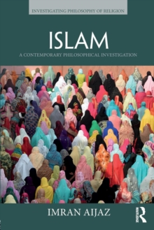 Islam : A Contemporary Philosophical Investigation, Paperback / softback Book