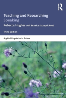 Teaching and Researching Speaking : Third Edition, Paperback Book