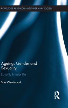 Ageing, Gender and Sexuality : Equality in Later Life, Hardback Book
