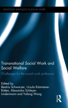 Transnational Social Work and Social Welfare : Challenges for the Social Work Profession, Hardback Book