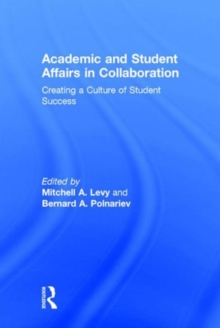 Academic and Student Affairs in Collaboration : Creating a Culture of Student Success, Hardback Book