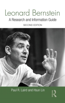 Leonard Bernstein : A Research and Information Guide, Hardback Book