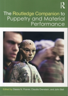 The Routledge Companion to Puppetry and Material Performance, Paperback Book