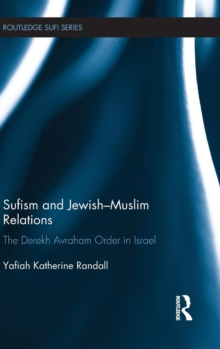 Sufism and Jewish-Muslim Relations : The Derekh Avraham Order in Israel, Hardback Book