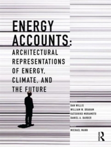 Energy Accounts : Architectural Representations of Energy, Climate, and the Future, Paperback Book