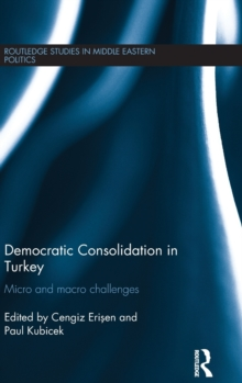 Democratic Consolidation in Turkey : Micro and macro challenges, Hardback Book