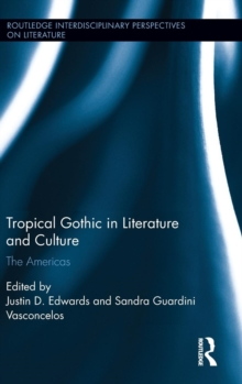 Tropical Gothic in Literature and Culture : The Americas, Hardback Book