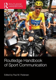 Routledge Handbook of Sport Communication, Paperback / softback Book