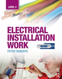 Electrical Installation Work: Level 3 : EAL Edition, Paperback / softback Book