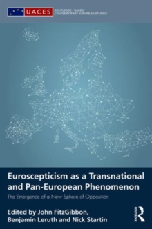 Euroscepticism as a Transnational and Pan-European Phenomenon : The Emergence of a New Sphere of Opposition, Hardback Book