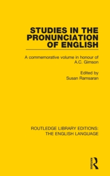 Studies in the Pronunciation of English : A Commemorative Volume in Honour of A.C. Gimson, Hardback Book