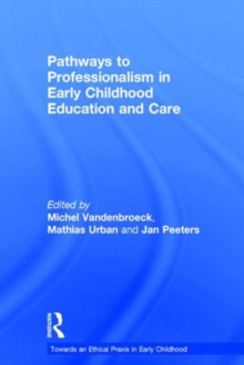 Pathways to Professionalism in Early Childhood Education and Care, Hardback Book