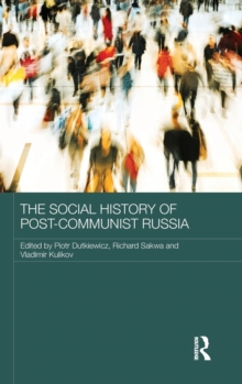 The Social History of Post-Communist Russia, Hardback Book
